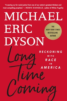 Long Time Coming: Reckoning with Race in America - Dyson, Michael Eric