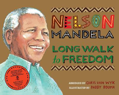 Long Walk to Freedom: Illustrated Children's edition - Van Wyk, Chris, and Mandela, Nelson