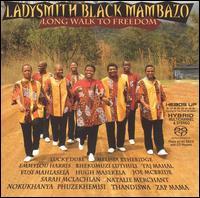 Long Walk to Freedom - Ladysmith Black Mambazo