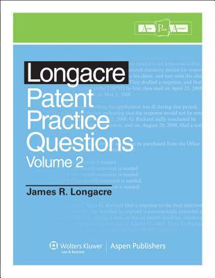 Longacre Patent Practice Questions, Volume 2 - Longacre, Jim