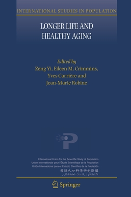 Longer Life and Healthy Aging - Zeng, Yi (Editor)