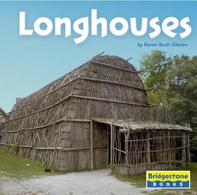 Longhouses - Gibson, Karen Bush