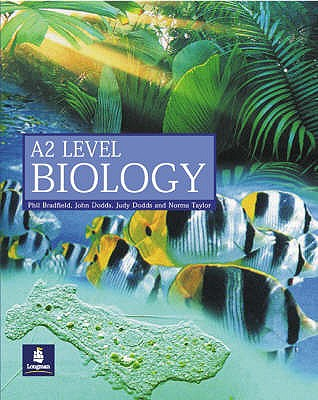 Longman A2 Biology Paper - Dodds, Judy, BSc, and Taylor, Norma, and Bradfield, Philip
