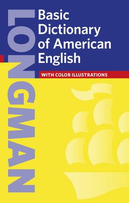 Longman Basic Dictionary of American English - Pearson-Longman (Creator)