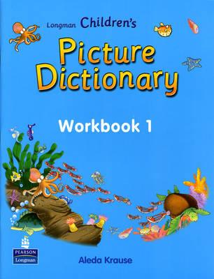 Longman Children's Picture Dictionary: Workbook Level 1 - Pearson Longman