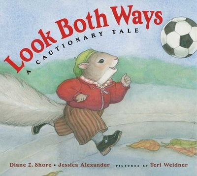 Look Both Ways: A Cautionary Tale - Shore, Diane Z, and Alexander, Jessica