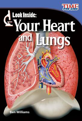 Look Inside: Your Heart and Lungs (Library Bound) (Early Fluent Plus) - Williams, Ben