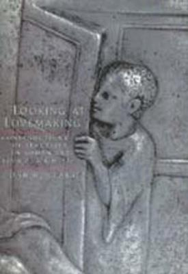 Looking at Lovemaking: Constructions of Sexuality in Roman Art, 100 B.C. - A.D. 250 - Clarke, John R