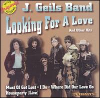 Looking for a Love and Other Hits - J. Geils Band