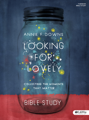 Looking for Lovely - Bible Study Book: Collecting the Moments That Matter - Downs, Annie F