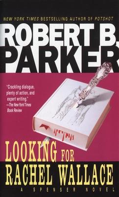 Looking for Rachel Wallace - Parker, Robert B