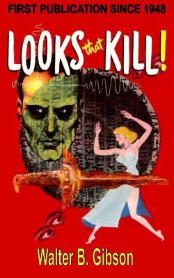 Looks That Kill! - Gibson, Walter B