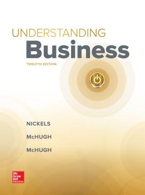 Loose-Leaf Edition Understanding Business - Nickels, William G, and McHugh, James, and McHugh, Susan