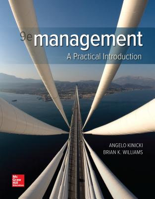 Loose Leaf for Management: A Practical Introduction 9e - Kinicki, Angelo, and Williams, Brian K