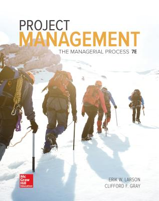 Loose Leaf for Project Management: The Managerial Process 7e - Larson, Erik