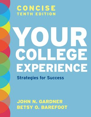 Loose-Leaf Version for Your College Experience, Concise Edition: Strategies for Success - Gardner, John N, and Barefoot, Betsy O