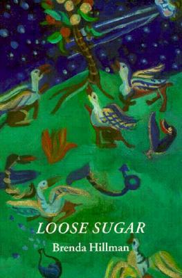 Loose Sugar: Mother/Daughter Poems, 1967-1995 - Hillman, Brenda