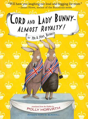 Lord and Lady Bunny--Almost Royalty! - Horvath, Polly