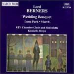 Lord Berners: Wedding Bouquet/Luna Park