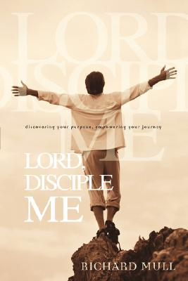 Lord, Disciple Me - Mull, Richard, Mr.