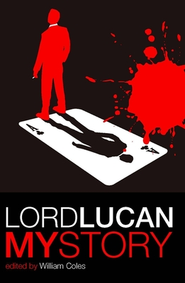 Lord Lucan: My Story - Coles, William