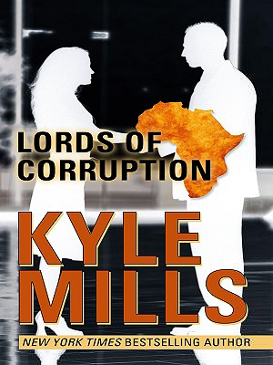 Lords of Corruption - Mills, Kyle