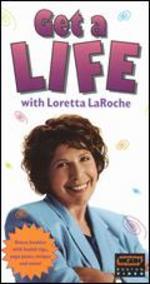 Loretta LaRoche: Get a Life with Loretta LaRoche
