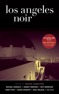 Los Angeles Noir - Hamilton, Denise (Editor), and Connelly, Michael (Contributions by), and Ferrigno, Robert (Contributions by)