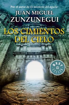Los Cimientos del Cielo - Zunzunegui, Juan
