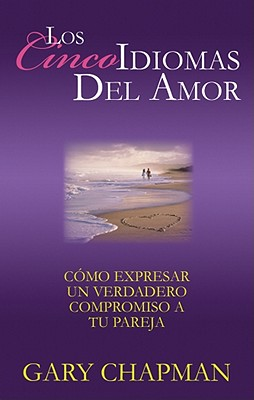 Los Cinco Idiomas del Amor - Chapman, Gary D, Dr., PH.D., and Rojas, David (Read by), and Rojas, Cindy (Read by)