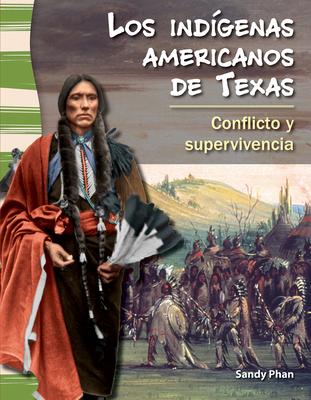 Los Indigenas Americanos de Texas: Conflicto y Supervivencia - Phan, Sandy