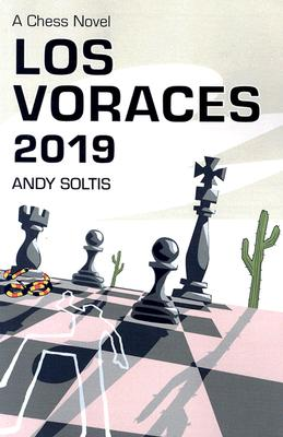 Los Voraces 2019: A Chess Novel - Soltis, Andy