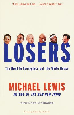 Losers: The Road to Everyplace But the White House - Lewis, Michael