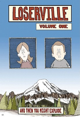 Loserville Volume One: And Then You Might Explode - Cox, Alex, and Cox, Alex