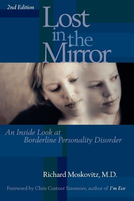 Lost in the Mirror, 2nd Edition: An Inside Look at Borderline Personality Disorder - Maskovitz, Richard