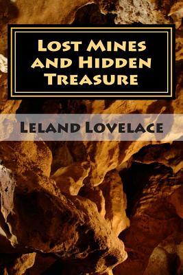 Lost Mines and Hidden Treasure - Lovelace, Leland