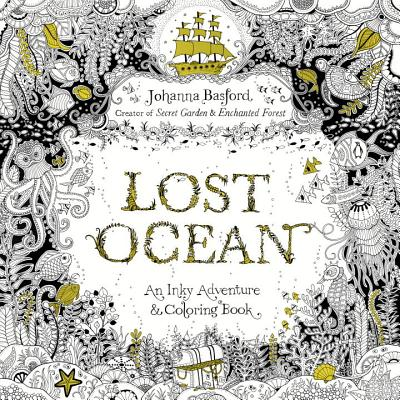 Lost Ocean: An Inky Adventure and Coloring Book for Adults - Basford, Johanna