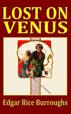 Lost on Venus - Burroughs, Edgar Rice