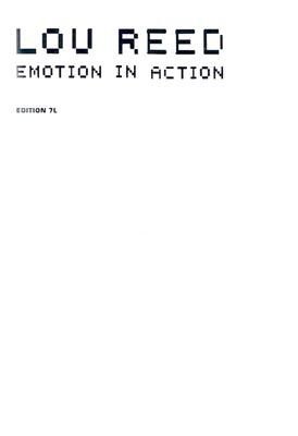 Lou Reed: Emotion in Action - Reed, Lou (Photographer)