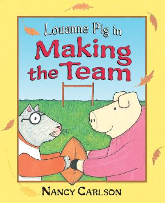 Louanne Pig in Making the Team - Carlson, Nancy