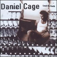 Loud On Earth - Daniel Cage
