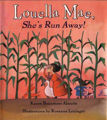 Louella Mae, She's Run Away! - Alarcon, Karen Beaumont