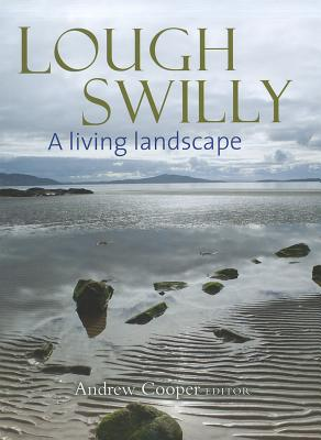 Lough Swilly: A Living Landscape - Cooper (Editor)