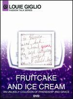 Louie Giglio: Fruitcake and Ice Cream