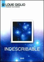 Louie Giglio: Indescribable