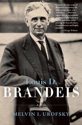 Louis D. Brandeis: A Life - Urofsky, Melvin I