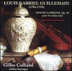 Louis Gabriel Guillemain: Douze Caprices pour le violon seul, Op. 18