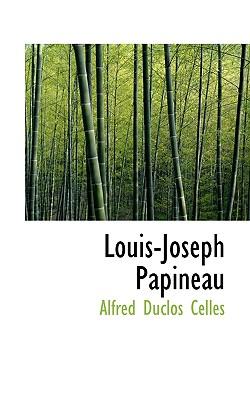 Louis-Joseph Papineau - Celles, Alfred Duclos