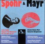 Louis Spohr: Konzert f�r Klarinette; Johann Simon Mayr: Concerto Bergamasco