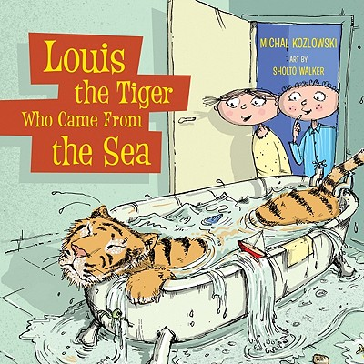Louis the Tiger Who Came from the Sea - Kozlowski, Michal
